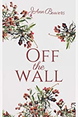 Off the Wall: An Anthology of Poems Kindle Edition