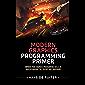 Modern Graphics Programming Primer: Improve Your Graphics Programming Skills by Understanding the Theory and Hardware (Modern Graphics Programming Primer & Tutorials Book 1)