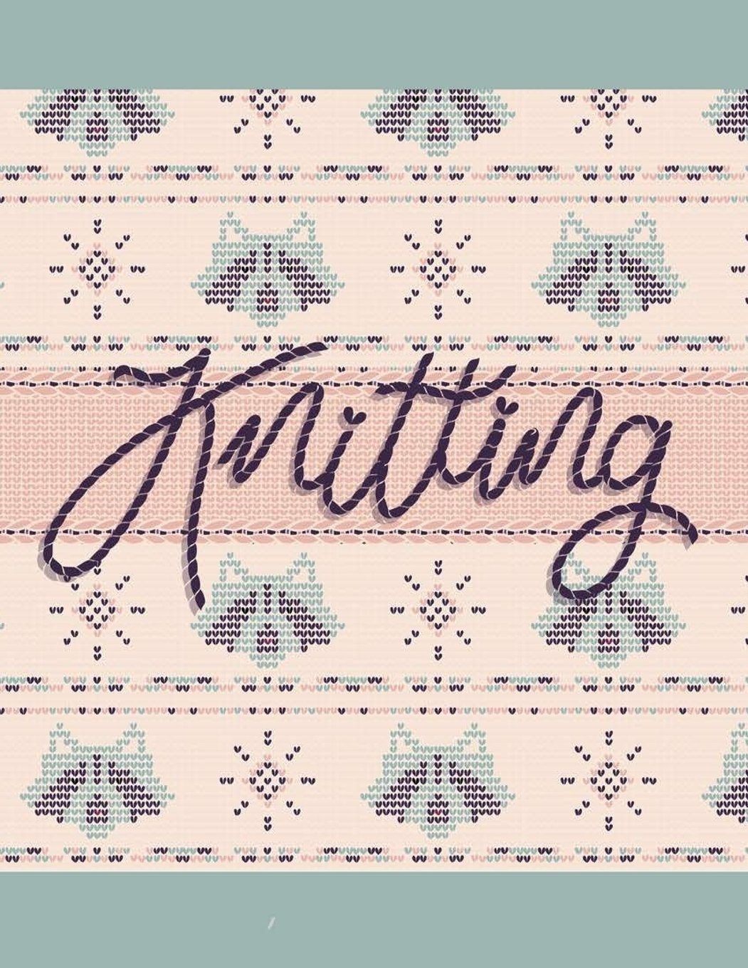Read Online Knitting: Knitting Design Graph Paper 40 Stitches = 50 rows,Designing your own patterns by yourself. Record and Create your project 110 Pages (Knitting Pattern) (Knitting Graph Paper) (Volume 6) pdf