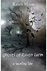 Ghosts of Raven Farm: A Haunting Tale Kindle Edition