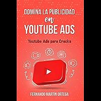 Domina la Publicidad en Youtube Ads: Youtube Ads para Cracks
