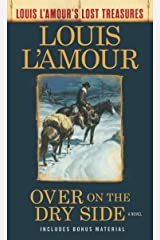 Over on the Dry Side (Louis L'Amour's Lost Treasures): A Novel Kindle Edition