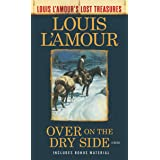 Over on the Dry Side (Louis L'Amour's Lost Treasures): A Novel