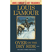 Over on the Dry Side (Louis L'Amour's Lost Treasures): A Novel (English Edition)