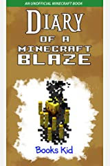 Diary of a Minecraft Blaze: An Unofficial Minecraft Book Kindle Edition
