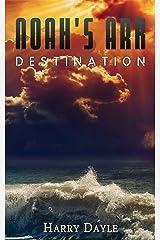 Noah's Ark: Destination (Noah's Ark Series Book 5) Kindle Edition