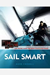 Sail Smart: Understand Your Instruments to Sail Faster, Make the Right Calls & Win Races Paperback