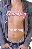A Spanking New Beginning