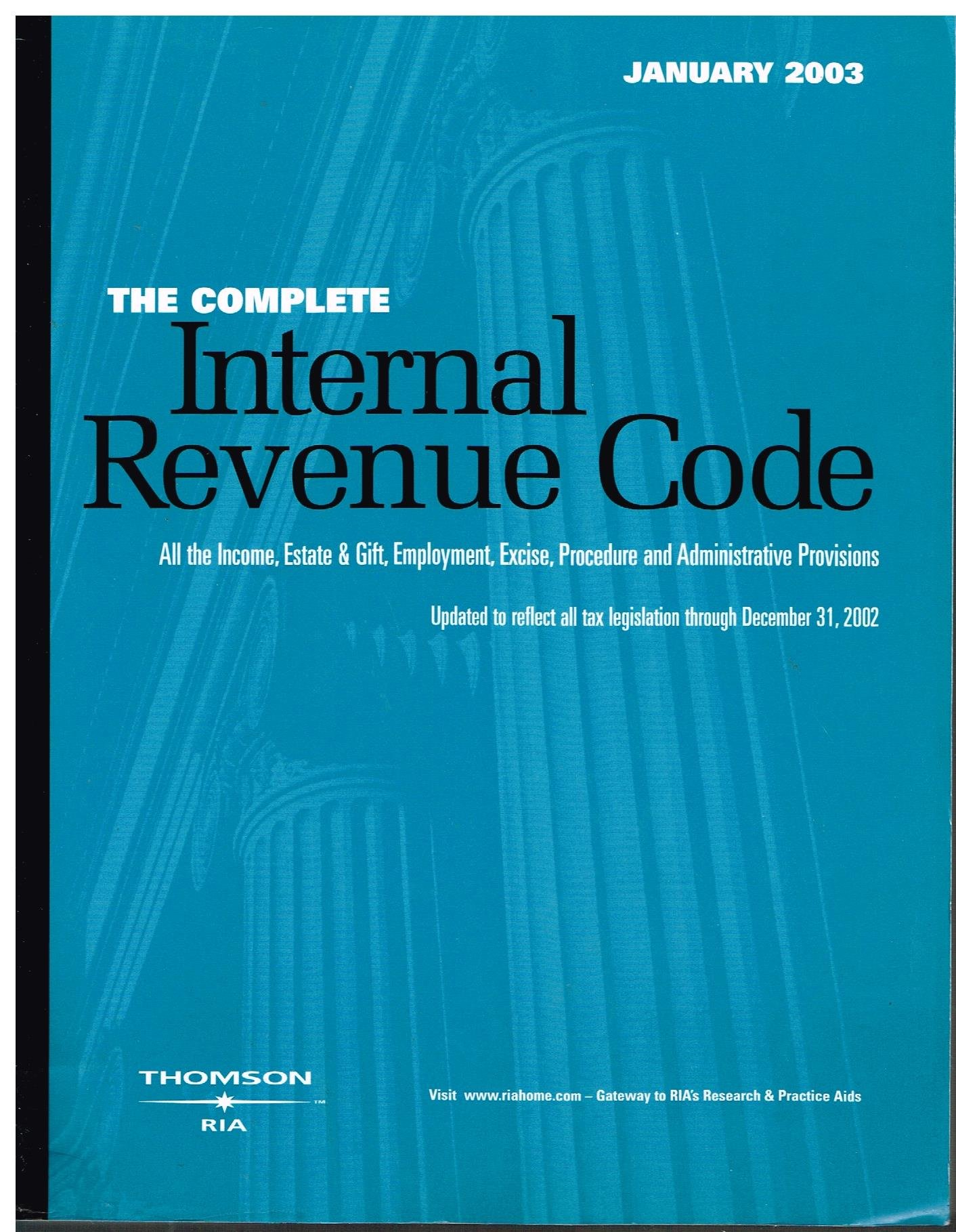 The Complete Internal Revenue Code January 2003: All the Income, Estate & Gift, Employment, Excise, Procedure and Administrative Provisions ebook