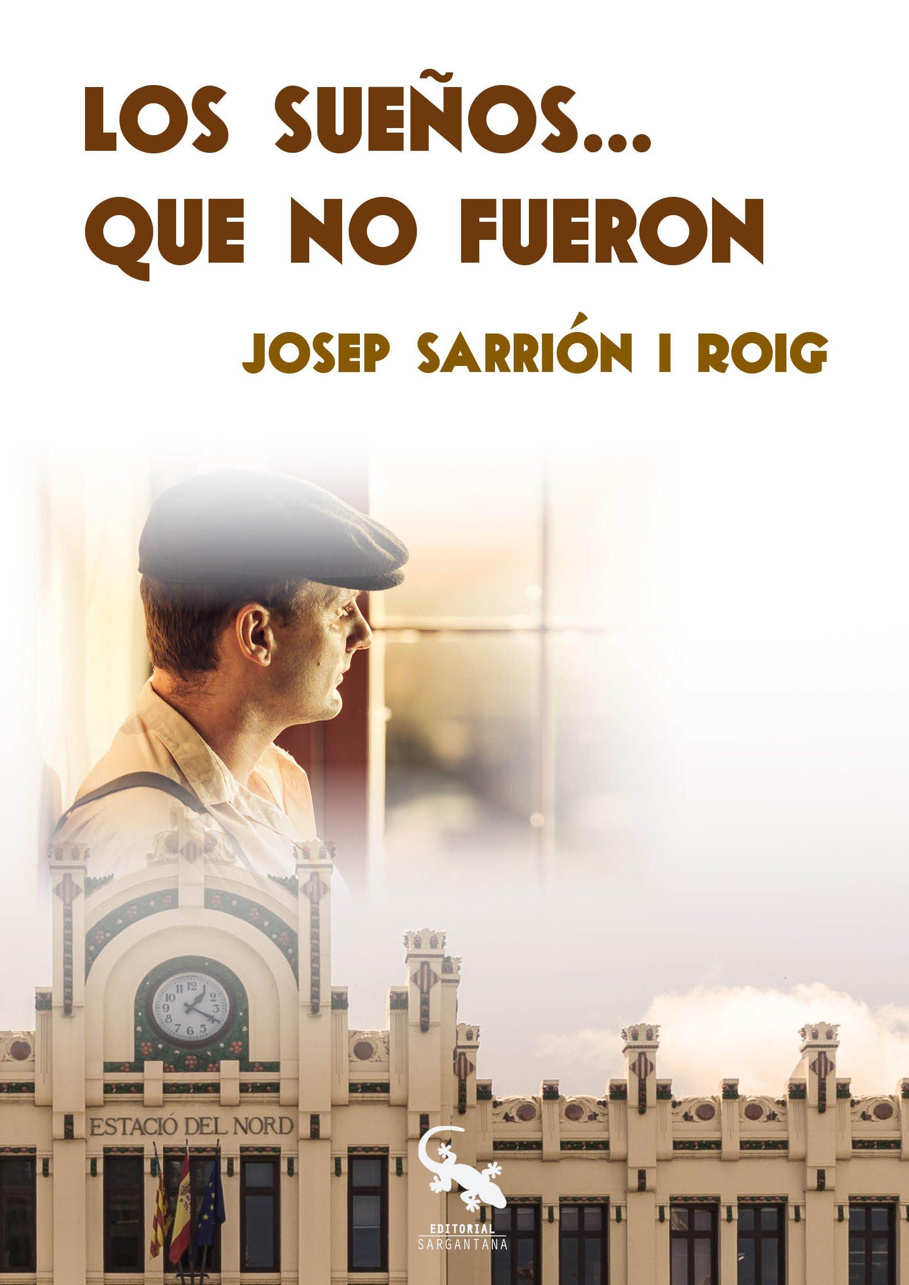 Los sueños que no fueron: Amazon.es: Josep Sarrión i Roig ...