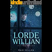 Lorde Willian: Um conto de amor.