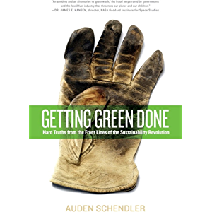 Getting Green Done: Hard Truths from the Front Lines of the Sustainability Revolution