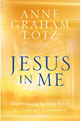 Jesus in Me: Experiencing the Holy Spirit as a Constant Companion Hardcover