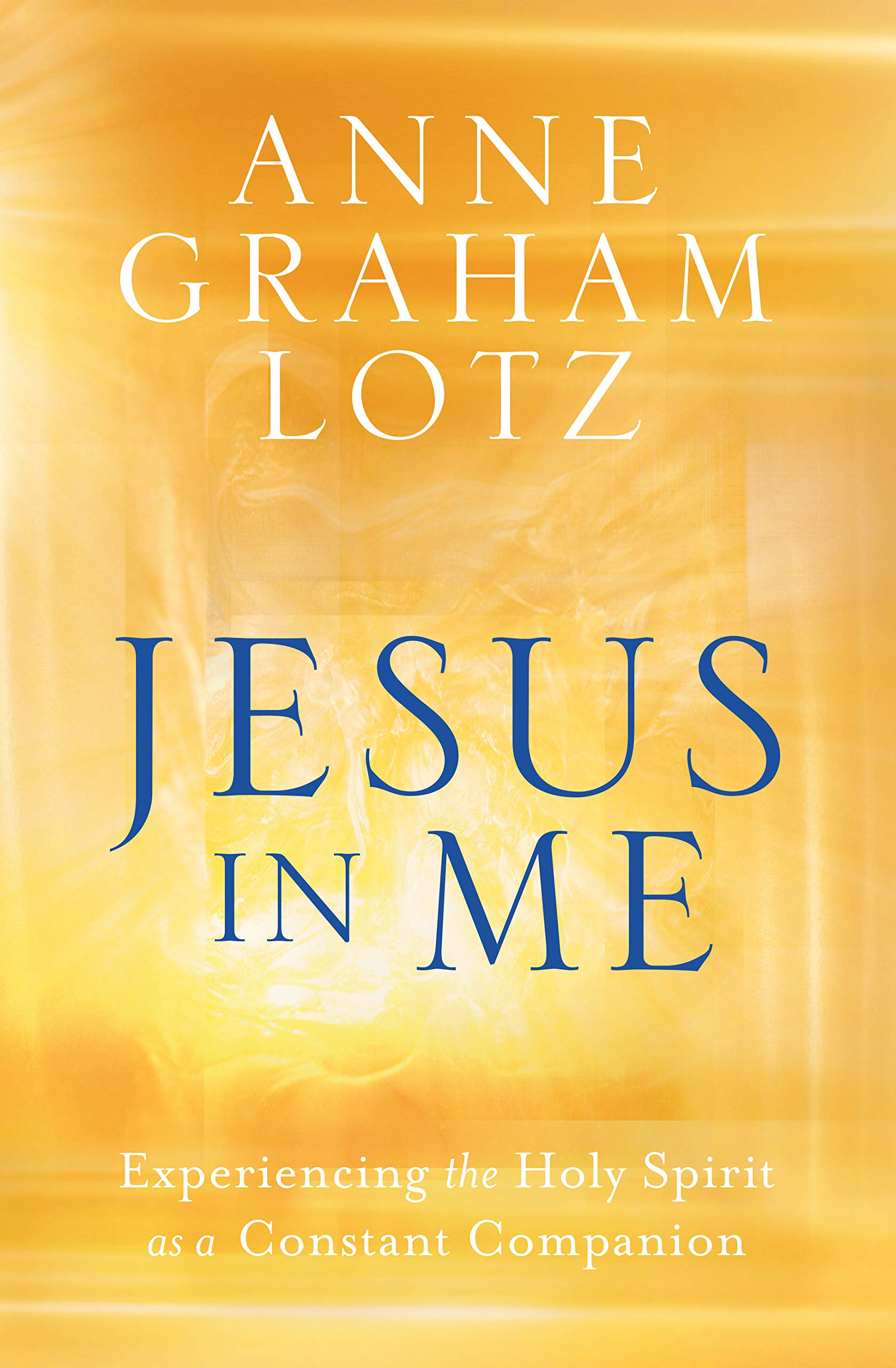 Jesus in Me: Experiencing the Holy Spirit as a Constant Companion by WaterBrook Press
