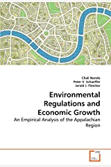 Environmental Regulations and Economic Growth: An Empirical Analysis of the Appalachian Region Paperback
