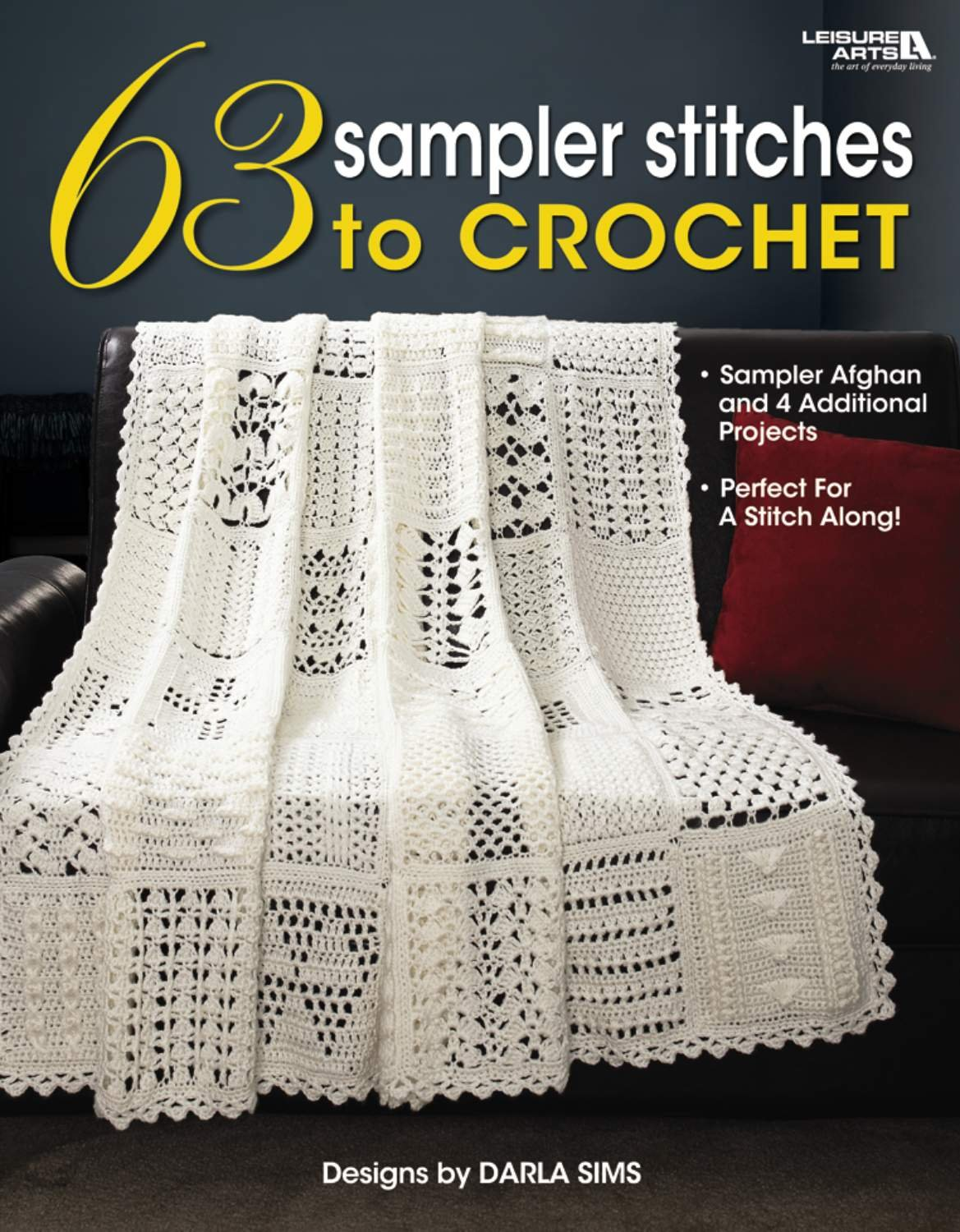 63 Sampler Stitches to Crochet (Leisure Arts #4423): Darla Sims ...