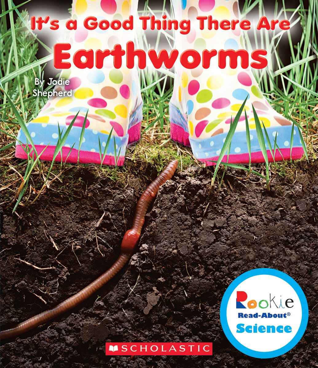 It's a Good Thing There Are Earthworms (Rookie Read-About Science) ebook