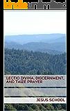 Lectio Divina, Discernment, and Taizé Prayer