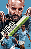 Mastering the Premier League: The Tactical Concepts behind Pep Guardiola's Manchester City (English Edition)