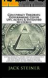 Conspiracy Theories: Government Cover Ups, Aliens & Unsolved Mysteries: GOVERNMENT COVER UPS, ALIENS & UNSOLVED MYSTERIES, GLOBAL WARMING, TRUMP: Area 51, Unexplained Phenomena