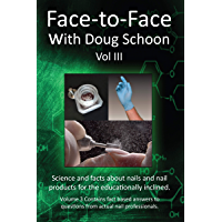 Face-To-Face with Doug Schoon Volume III: Science and Facts about Nails/nail Products for the Educationally Inclined…