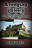 Avenging Steel 1: The Fall of Edinburgh