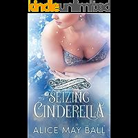Seizing Cinderella: A stroke of midnight Valentine's story (My Curvy Valentine)