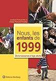 Nous, les enfants de 1999 : De la naissance à l'âge adulte