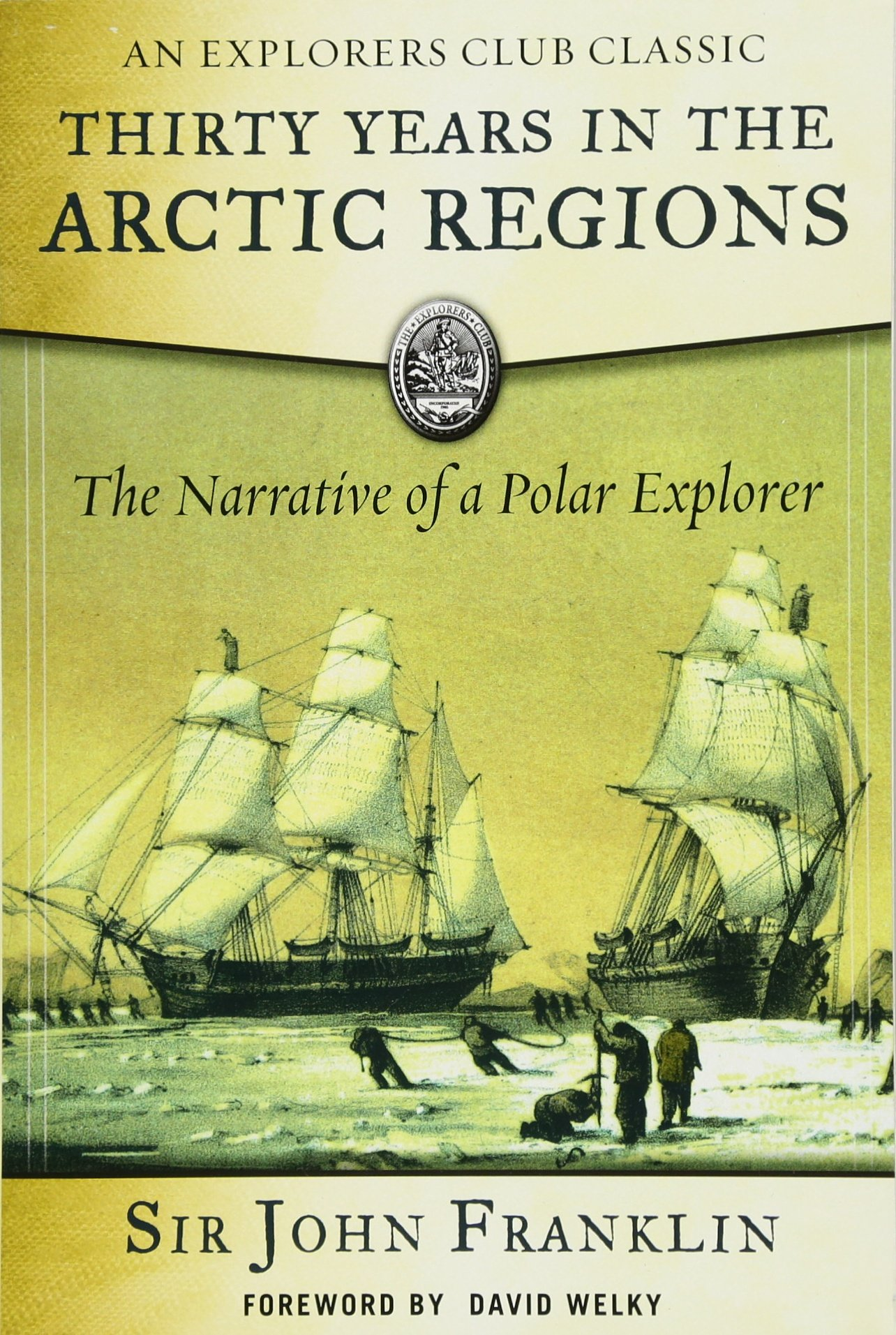 Download Thirty Years in the Arctic Regions: The Narrative of a Polar Explorer (Explorers Club) pdf epub