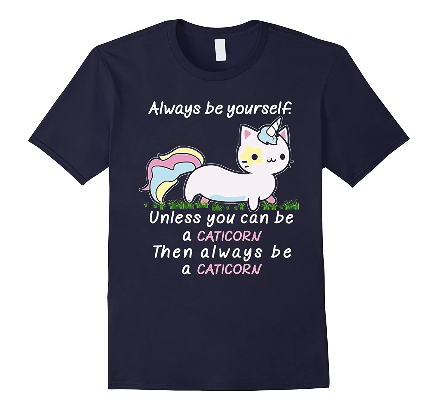 Always Be Yourself - Unless You Can Be A Caticorn-BN