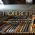 Froberger Complete Music For Harpsichord And Organ