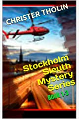 Stockholm Sleuth Mystery Series: Book 1-3 (Stockholm Sleuth Series) Kindle Edition
