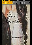 DOCE NOVEMBRO: Um amor que sobreviveu ao passar do tempo