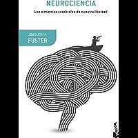 Neurociencia (Edición mexicana): Los cimientos cerebrales de nuestra libertad