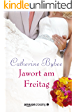 Jawort am Freitag (Eine Braut für jeden Tag 3)