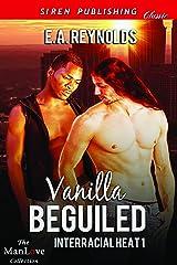 Vanilla Beguiled [Interracial Heat 1] (Siren Publishing Classic ManLove) Kindle Edition