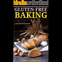 Gluten-Free Baking Cookbook : 150 Easy & Delicious Gluten-Free Baking Cookbook Recipes Healthy for Beginner.