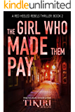 The Girl Who Made Them Pay: A gripping crime thriller (Red Heeled Rebels Book 2)
