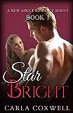 Star Bright - Book 1 (Star Bright New Adult Romance Series)