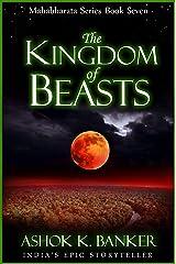 MAHABHARATA SERIES BOOK#7: The Kingdom of Beasts Kindle Edition