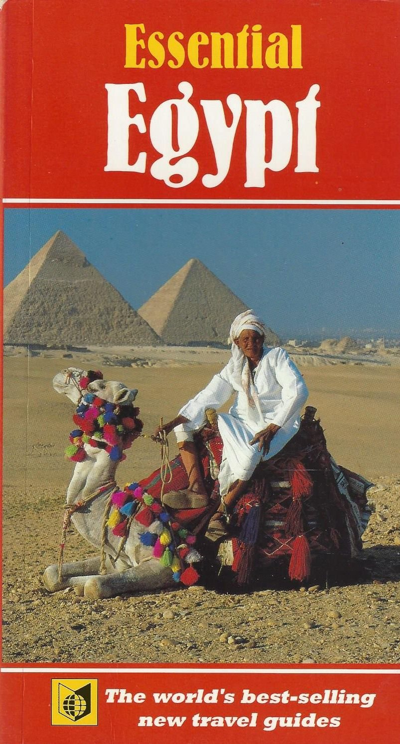 Essential Egypt (The Essential Travel Guide)