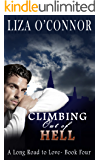 Climbing Out of Hell (A Long Road to Love Book 4)