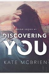 Discovering You (Indigo Book 1) Kindle Edition