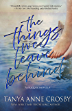 The Things We Leave Behind (The Girl Who Stayed Book 1)
