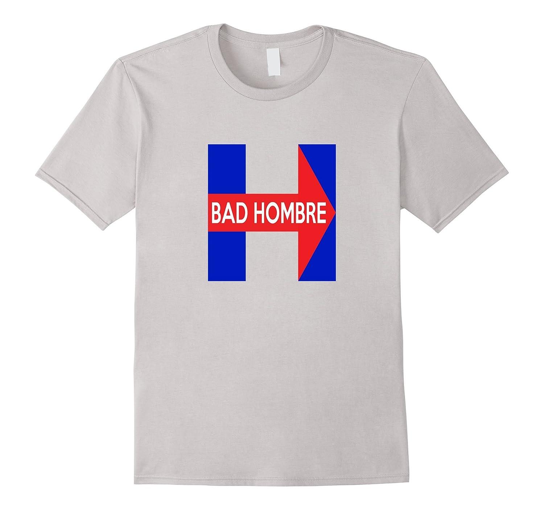 Bad Hombre T Shirt Hillary-CL