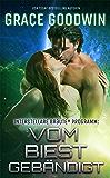 Vom Biest gebändigt (Interstellare Bräute® Programm 8) (German Edition)