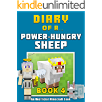 Diary of a Power-Hungry Sheep: Book 4 [An Unofficial Minecraft Book]