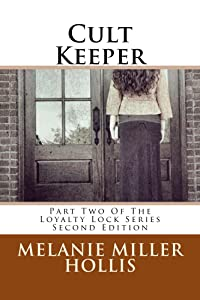 Cult Keeper: Part Two Of The Loyalty Lock Series Second Edition