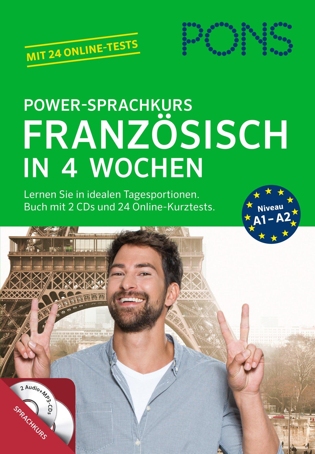 PONS Power-Sprachkurs Französisch in 4 Wochen: Lernen Sie in idealen Tagesportionen. Buch mit 2 CDs und 24 Online-Kurztests
