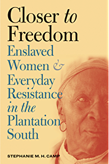 Let nobody turn us around an african american anthology kindle closer to freedom enslaved women and everyday resistance in the plantation south gender and fandeluxe Image collections
